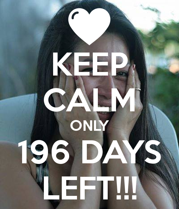 keep-calm-only-196-days-left.png